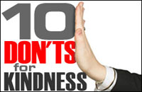 10 Dont's for Kindness, By Rabbi Zelig Pliskin, from Aish